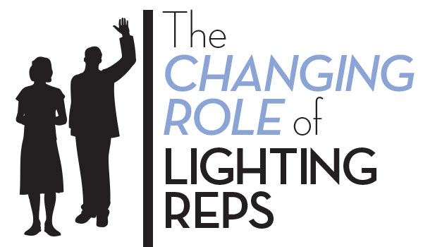 The Changing Role of Lighting Reps