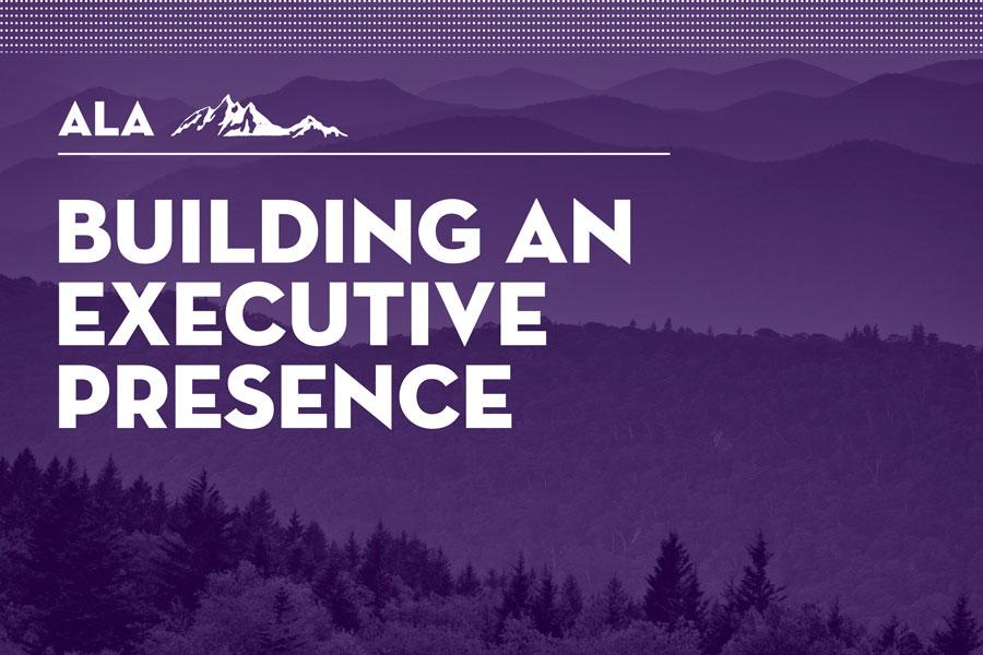 Building An Executive Presence
