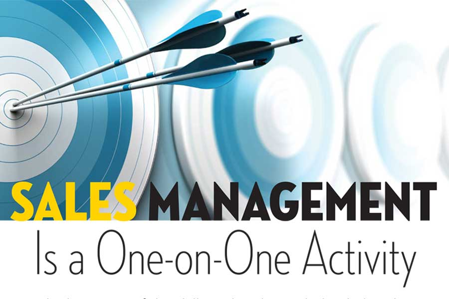 Sales Management Is a One-on-One Activity
