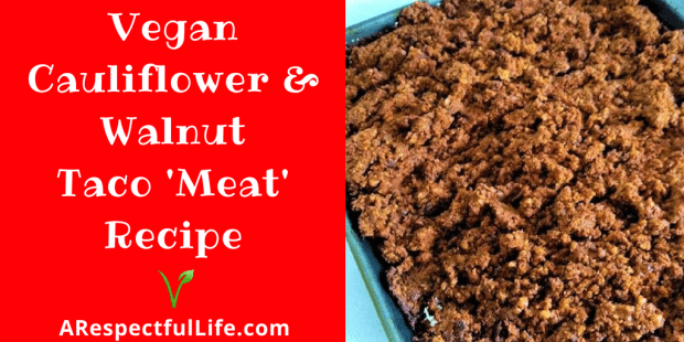Vegan Taco Meat Recipe Cauliflower & Walnut Meat