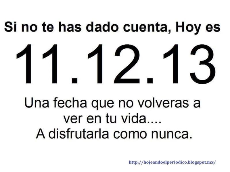 Hoy es 11,12 del año 13 y no se repetirá en 90 años