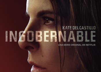 Llegó el tráiler de Ingobernable con Kate del Castillo