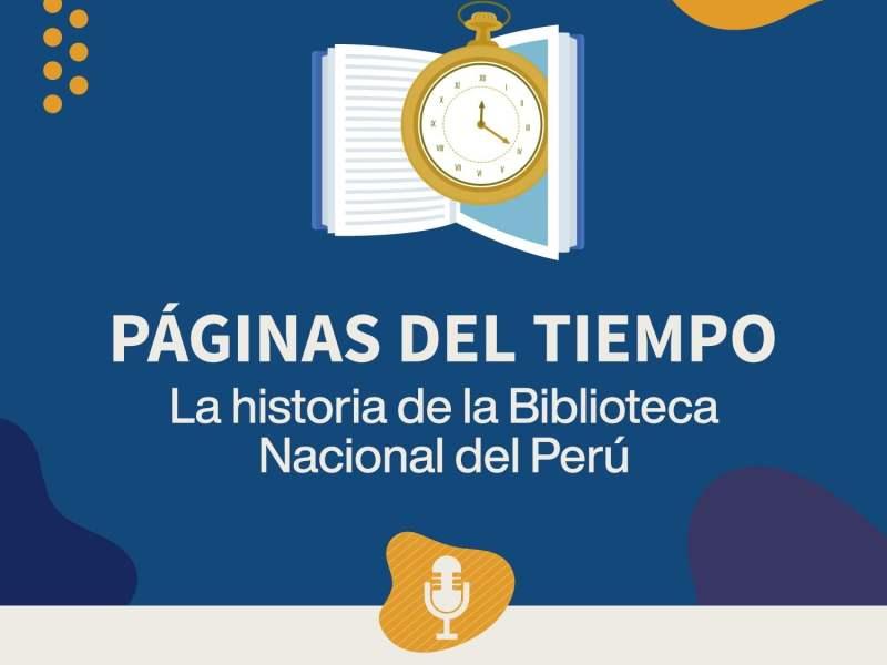 Llega el pódcast páginas del tiempo de la Biblioteca Nacional