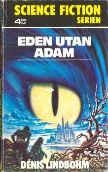 Dénis Lindbohm, Eden utan Adam (1975 - Bokförlaget Regal, Science Fiction Serien [20]).