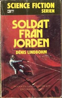 Dénis Lindbohm, Soldat från Jorden (1973 - Lindfors Förlag, Science Fiction Serien [5]).