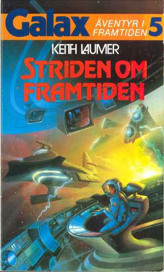 Keith Laumer, Striden om framtiden [The Glory Game] (1986 - Laissez faire, Galax [5]). Cover by Alan Guiterrez.