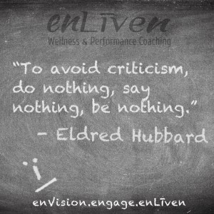 "Eldred Hubbard quote on Enliven Wellness Coaching chalkboard reading, ""To avoid criticism, do nothing, say nothing, be nothing."""