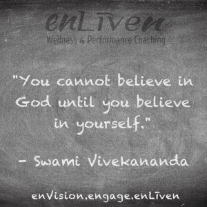 "Swami Vivekananda quote on enLiven Wellness Coaching chalkboard reading, ""You cannot believe in God unless you believe in yourself."""