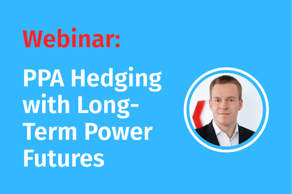 LIVE Webinar: PPA Hedging with Long–Term Power Futures