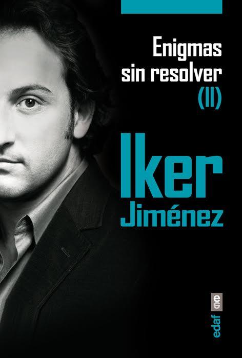 Enigmas sin resolver II - Iker Jiménez