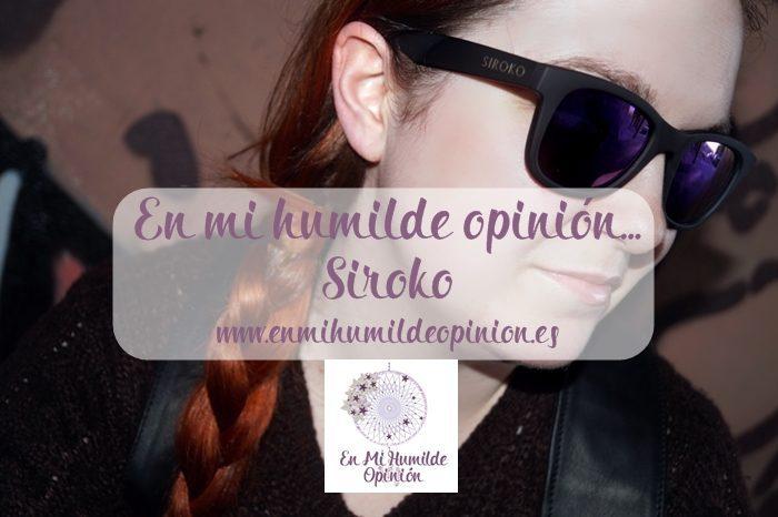 Siroko, Las gafas de sol de las que todo el mundo habla