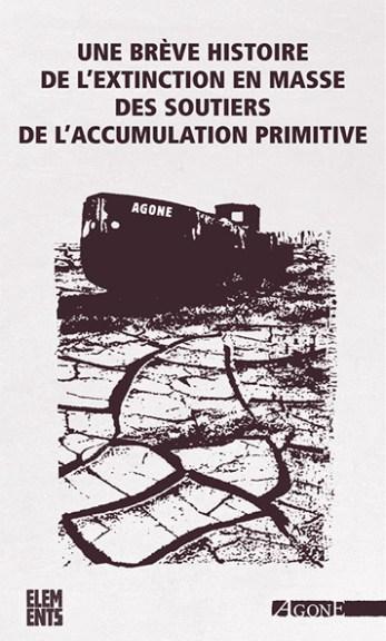 Franz J. Broswimmer, Une brève histoire de l'extinction en masse des espèces, Agone, 2010