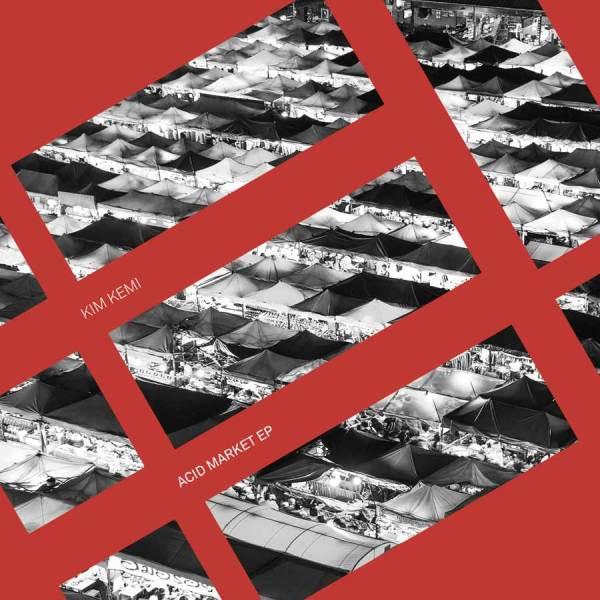 EP // Acid Market – Kim Kemi