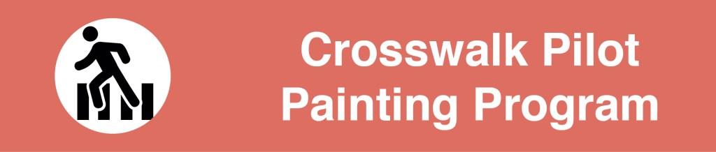 Crosswalk Pilot Painting Program