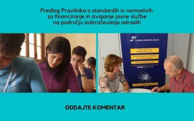 Sodelujte v javni razpravi o predlogu Pravilnika o standardih in normativih za financiranje in izvajanje javne službe na področju izobraževanja odraslih