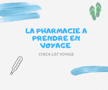 pharmacie medicaments france check list voyage organisation etranger tourisme