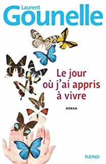 Le jour où j'ai appris à vivre – Laurent Gounelle