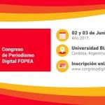 Se realizará en Córdoba el sexto Congreso de Periodismo Digital FOPEA