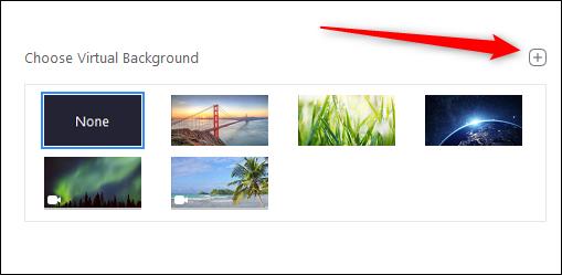 Haga clic en el signo más (+) para agregar su fondo personalizado a Zoom.