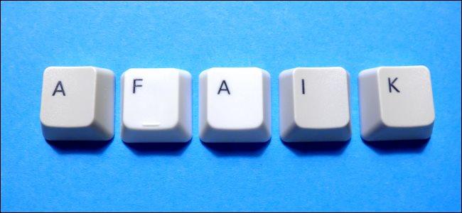 ¿Qué significa «AFAIK» y cómo se usa?