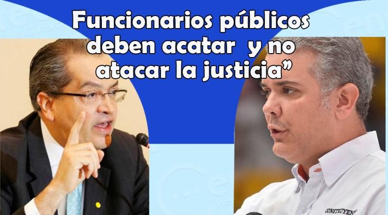 Funcionarios públicos deben acatar y no atacar la justicia