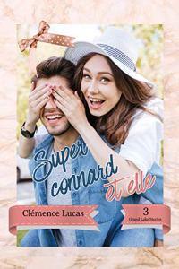 Super Connard et elle de Clémence Lucas