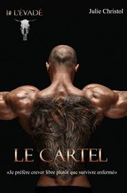 Le Cartel : L'évadé (Julie Christol)