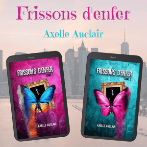 Frissons d'enfer (Axelle Auclair)