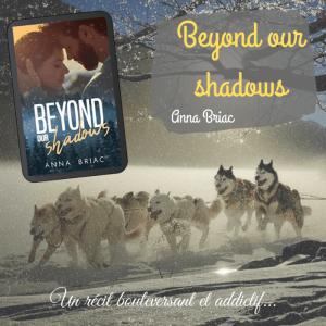 Beyond our shadows (Anna Briac)