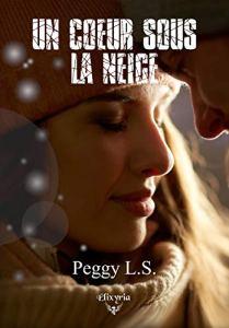 Un coeur sous la neige de Peggy L.S