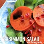 Persimmon, Pomegranate and Arugula Salad - SAVOIR FAIRE by enrilemoine