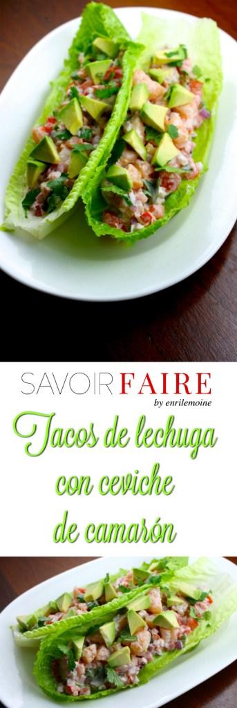 Tacos de lechuga con ceciche de camaron - SAVOIR FAIRE by enrilemoine