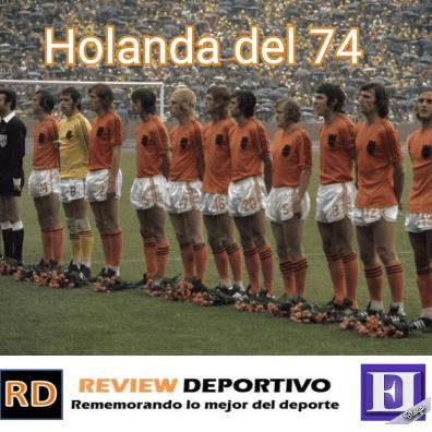 """Holanda del 74 - Grandes selecciones que no pudieron ganar un Mundial de fútbol  """"La naranja mecánica"""""""