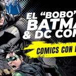"""El """"bobo"""" de Batman y DC Comic: La controversia sexual de Batman"""