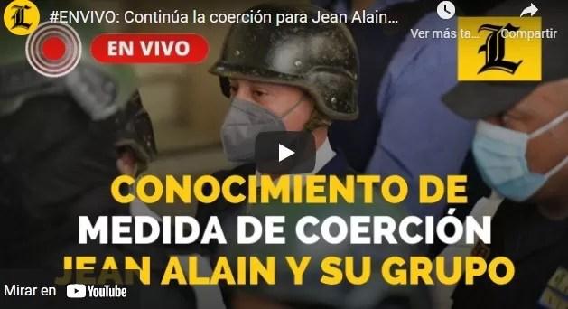ENVIVO: Continúa la coerción para Jean Alain en Operación Medusa