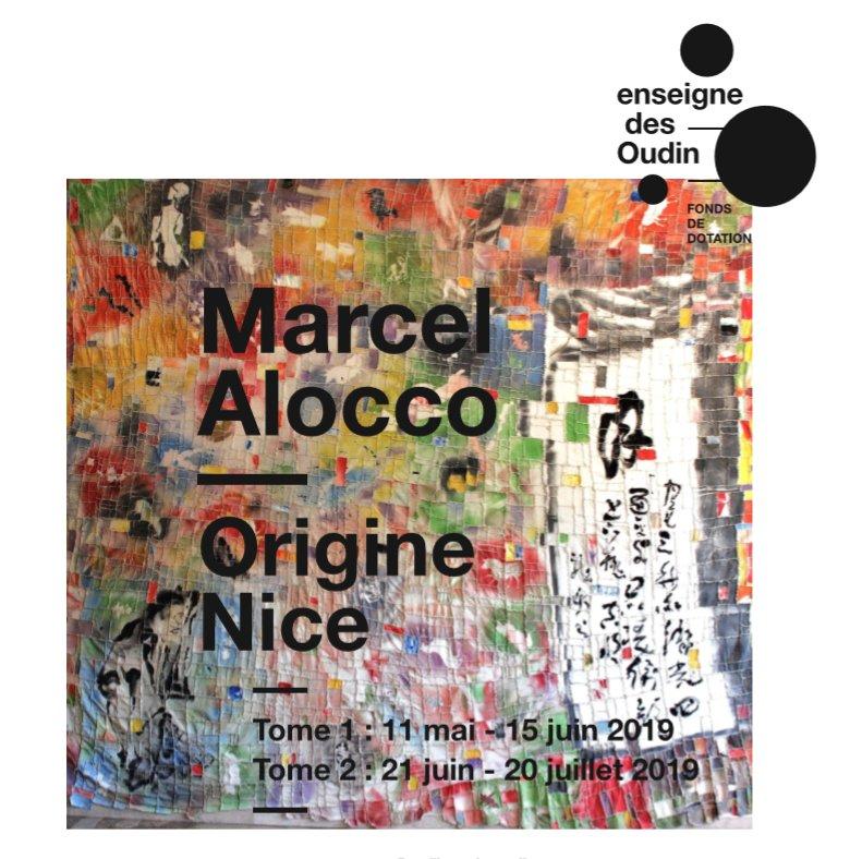 Marcel Alocco - Origine Nice Tome 1:11 mai - 15 juin2019 Tome 2: 21 juin - 20 juillet 2019