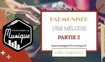 Harmoniser Une Mélodie 2 - Enseigner La Musique