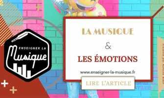 La Musique Et Les Émotions - Enseigner La Musique