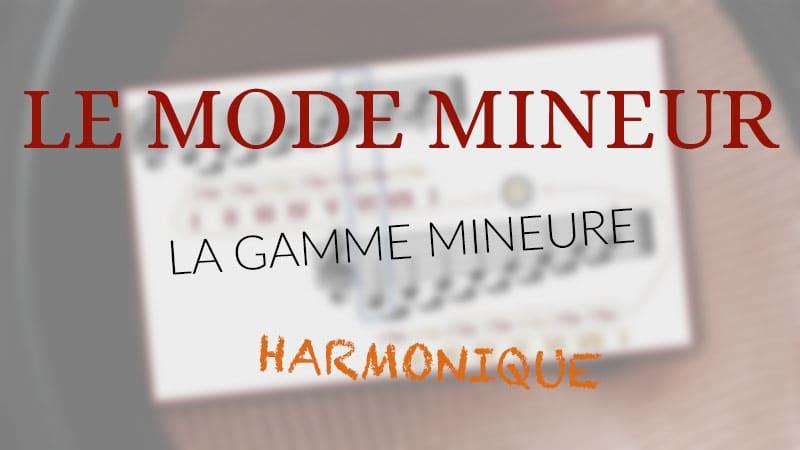 """Image de description de l'article """"Le mode mineur : Partie 2 : la Gamme mineure harmonique"""""""