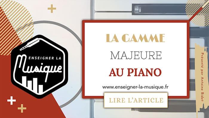 La Gamme Majeure Au Piano - Enseigner La Musique