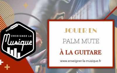Jouer En Palm Mute À La Guitare