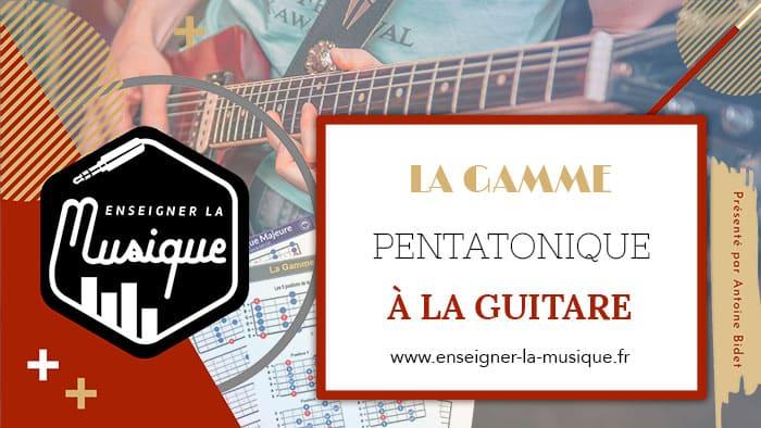 La Gamme Pentatonique À La Guitare 🎸