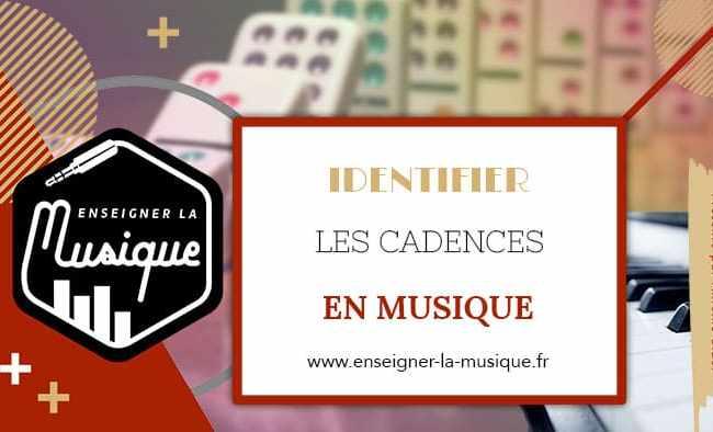 Identifier Les Cadences En Musique - Enseigner La Musique