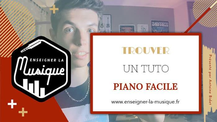 Trouver Un Tuto Piano Facile Et Adapté À Son Niveau - Enseigner La Musique