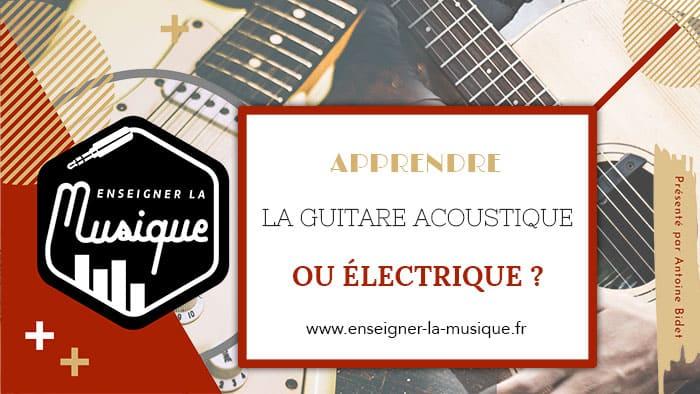 Apprendre la guitare electrique ou acoustique _ - Enseigner La Musique