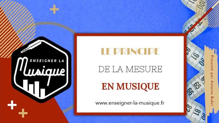 La mesure en musique - Enseigner La Musique