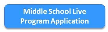 Middle School Live Program Application Button