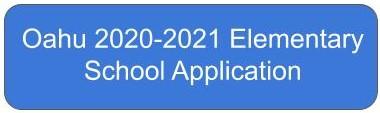 Application Button - Oahu Elementary School 2020-2021