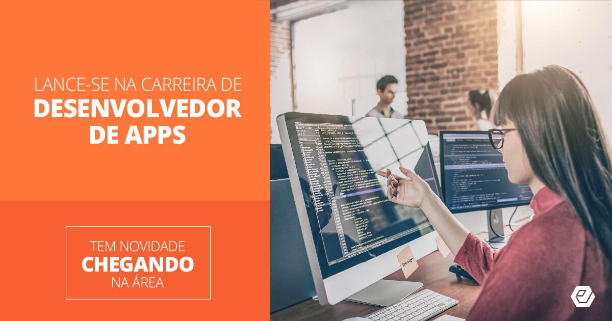 Tudo o que você precisa saber sobre a profissão de desenvolvedor de aplicativos