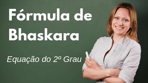 formula de bhaskara e delta para equacoes do segundo grau